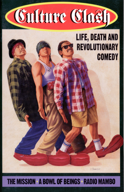 Culture Clash: Life, Death and Revolutionary Comedy. Richard Montoya, Culture, Clash