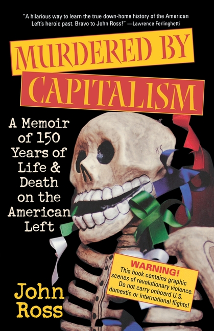 Murdered by Capitalism: A Memoir of 150 Years of Life and Death on the American Left (Nation...