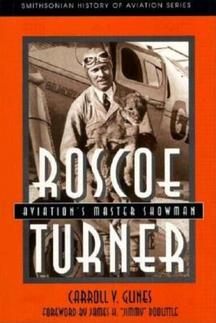ROSCOE TURNER (Smithsonian History of Aviation and Spaceflight Series). CARROLL V. GLINES