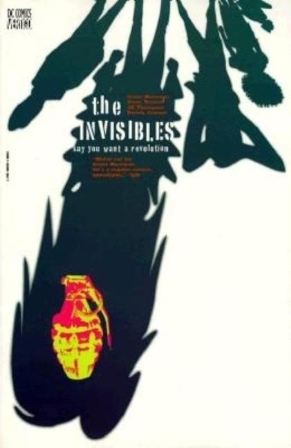 Invisibles : Say You Want a Revolution. STEVE YEOWELL GRANT MORRISON, DENNIS CRAMER, JILL THOMPSON.