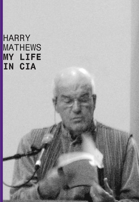 My Life In CIA. Harry Mathews.
