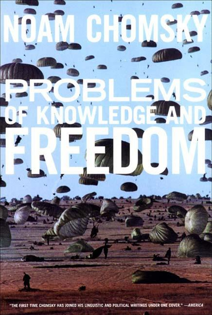 Problems of Knowledge and Freedom: The Russell Lectures. NOAM CHOMSKY.