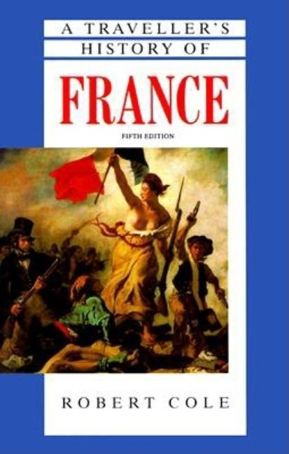 A Traveller's History of France. Robert Cole