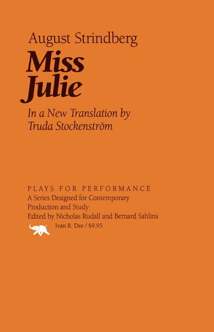 Miss Julie (Plays for Performance). August Strindberg