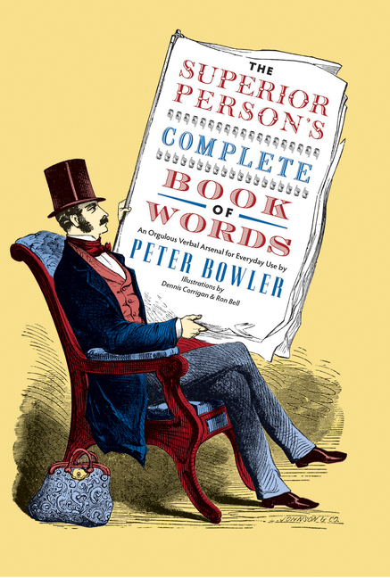 Superior Person's Complete Book of Words. Peter Bowler