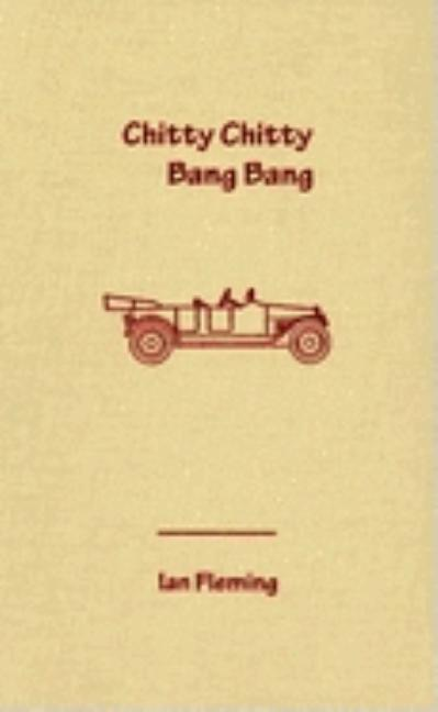 Chitty Chitty Bang Bang. Ian Fleming