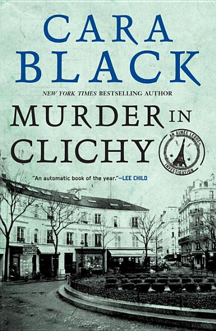 Murder in Clichy (Soho Crime). CARA BLACK