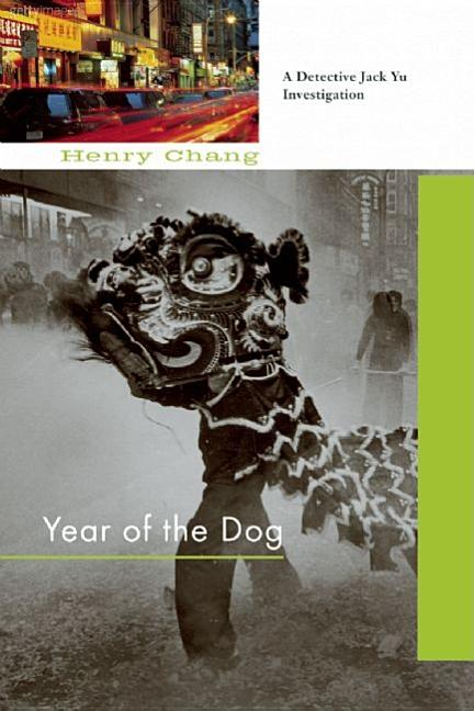 Year of the Dog: A Detective Jack Yu Investigation. Henry Chang