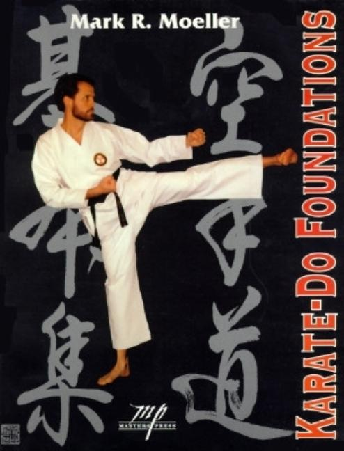 Karate-Do Foundations. Mark R. Moeller