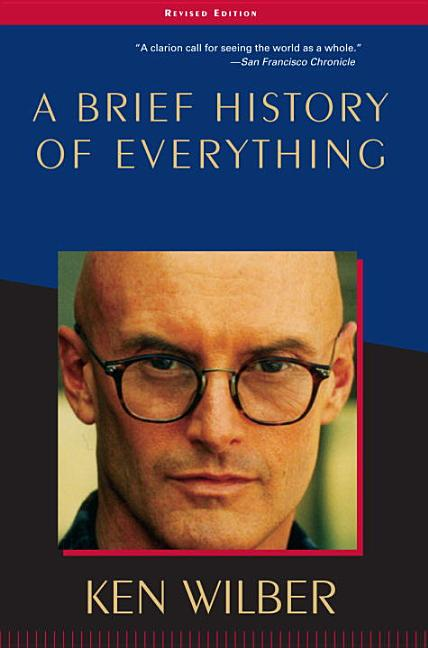 Brief History of Everything. TONY SCHWARTZ KEN WILBER, DAN SPINELLA