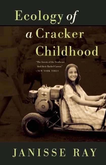 Ecology of a Cracker Childhood: 15th Anniversary Edition. Janisse Ray