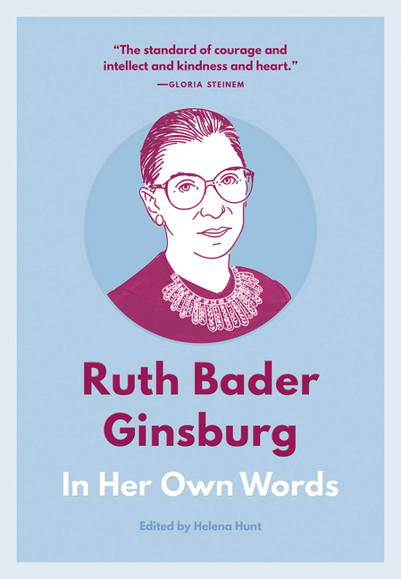 Ruth Bader Ginsburg: In Her Own Words (In Their Own Words series