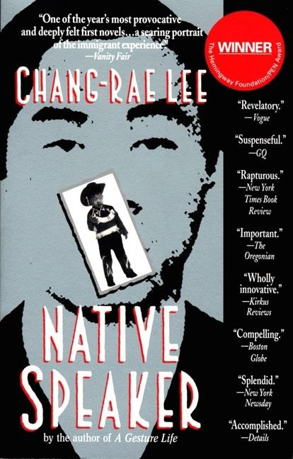 Native Speaker. CHANG-RAE LEE