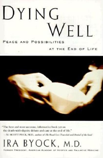 Dying Well : Peace and Possibilities at the End of Life. OCK.