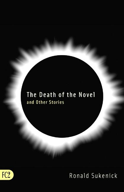 The Death of the Novel and Other Stories. Ronald Sukenick