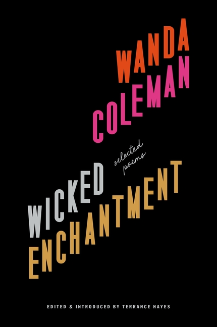 Wicked Enchantment: Selected Poems. Wanda Coleman.