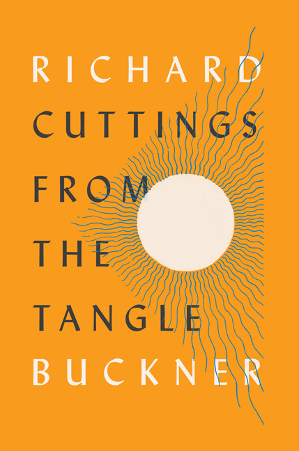 Cuttings from the Tangle. Richard Buckner