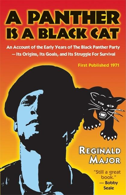 A Panther Is a Black Cat: An Account of the Early Years of The Black Panther Party — Its...