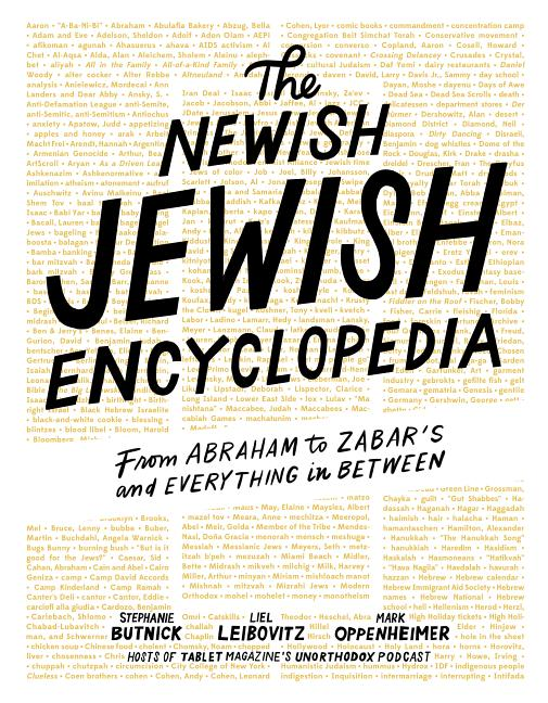 Newish Jewish Encyclopedia: From Abraham to Zabar's and Everything in Between. Stephanie Butnick,...