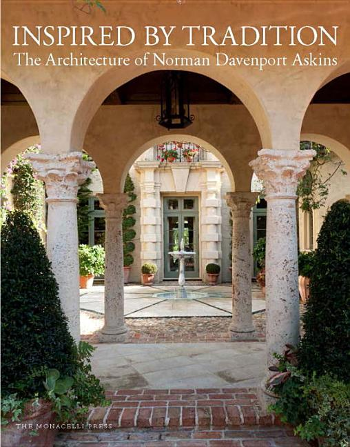 Inspired by Tradition: The Architecture of Norman Davenport Askins. Norman Davenport Askins,...