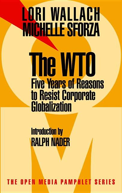 The Wto: Five Years of Reasons to Resist Corporate Globalization (Open Media Pamphlet Series). MICHELLE SFORZA LORI WALLACH.