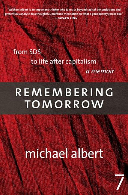 Remembering Tomorrow: A Memoir. Michael Albert