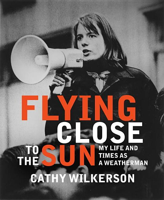 Flying Close to the Sun: My Life and Times As a Weatherman. CATHY WILKERSON