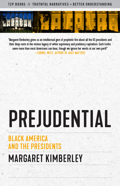 Prejudential: Black America and the Presidents (Sunlight Editions). Margaret Kimberley.