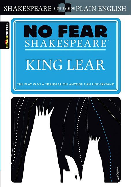 King Lear (No Fear Shakespeare). SparkNotes.