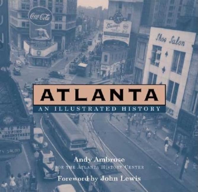 Atlanta: An Illustrated History. ANDY AMBROSE