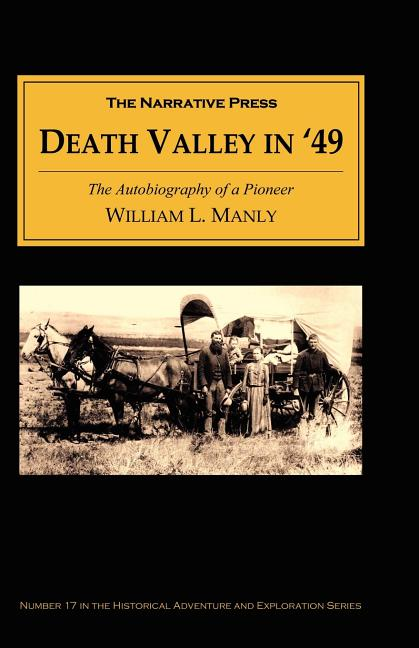 Death Valley in '49: The Autobiography of a Pioneer. William L. Manly.