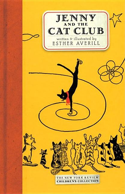 Jenny and the Cat Club: A Collection of Favorite Stories about Jenny Linsky (Revised). Esther Averill.