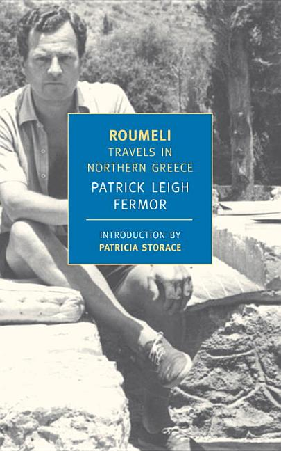 Roumeli: Travels in Northern Greece. Patrick Leigh Fermor