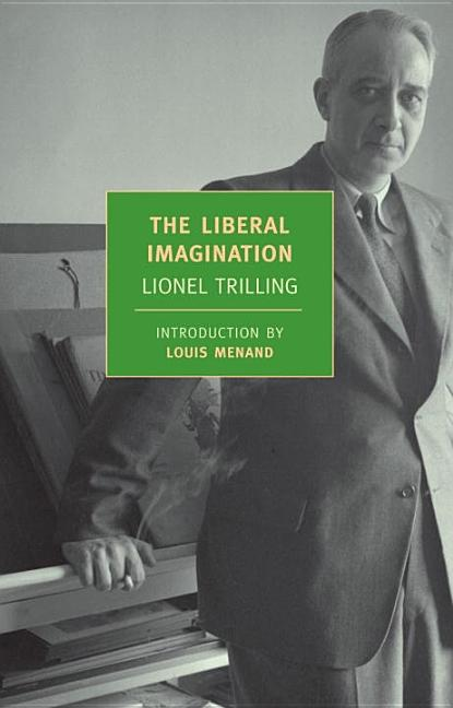 The Liberal Imagination. LIONEL TRILLING