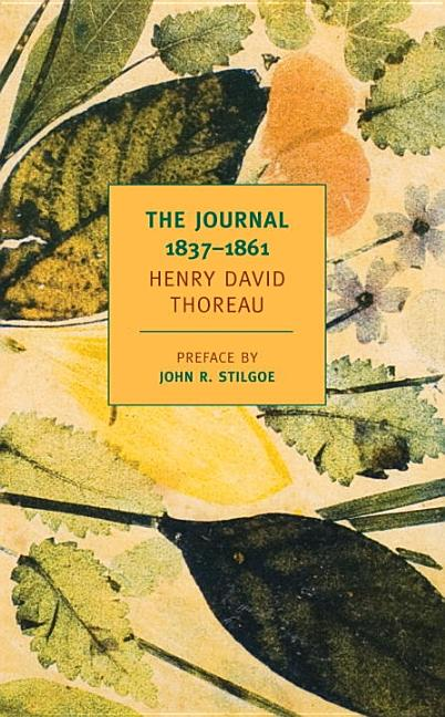 The Journal of Henry David Thoreau 1837-1861 (New York Review Books Classics). HENRY DAVID THOREAU