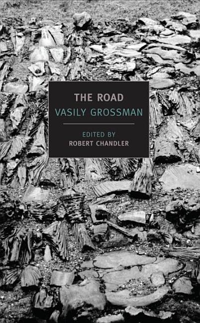 The Road: Stories, Journalism, and Essays (New York Review Books Classics). Vasily Grossman
