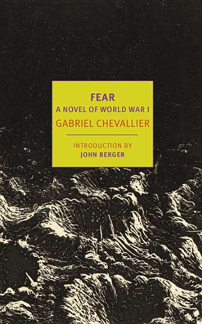 Fear: A Novel of World War I (New York Review Books Classics). Gabriel Chevallier