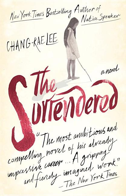 The Surrendered. Chang-rae Lee.
