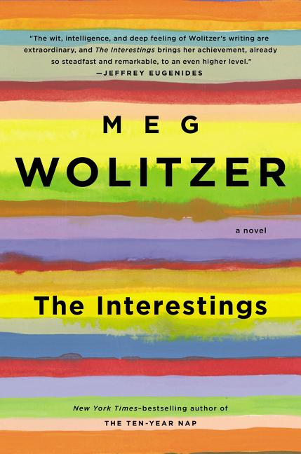 The Interestings: A Novel. Meg Wolitzer