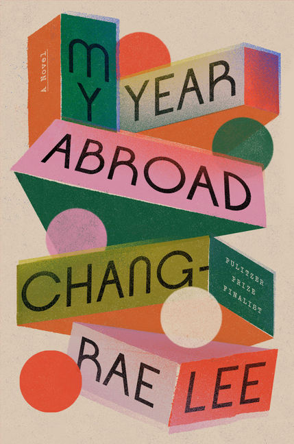 My Year Abroad: A Novel. Chang-rae Lee