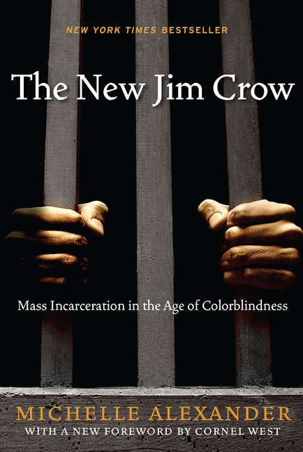 The New Jim Crow. Michelle Alexander