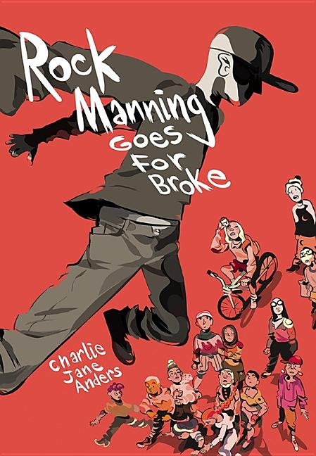 Rock Manning Goes for Broke. Charlie Jane Anders