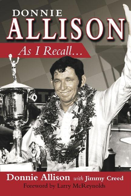 Donnie Allison: As I Recall. Jimmy Creed Donnie Allison