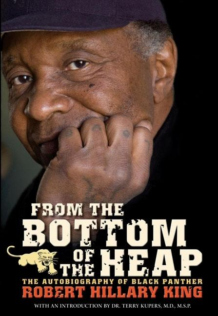 From The Bottom Of The Heap: The Autobiography Of Black Panther Robert Hillary King (PM Press)....