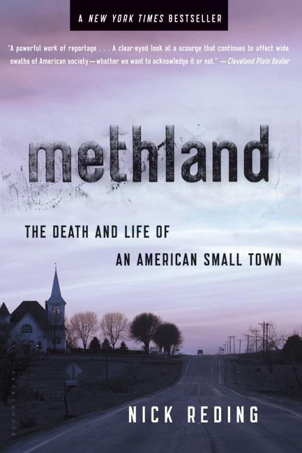 Methland: The Death and Life of an American Small Town. Nick Reding