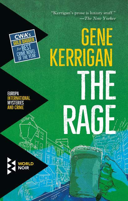 The Rage (World Noir). Gene Kerrigan