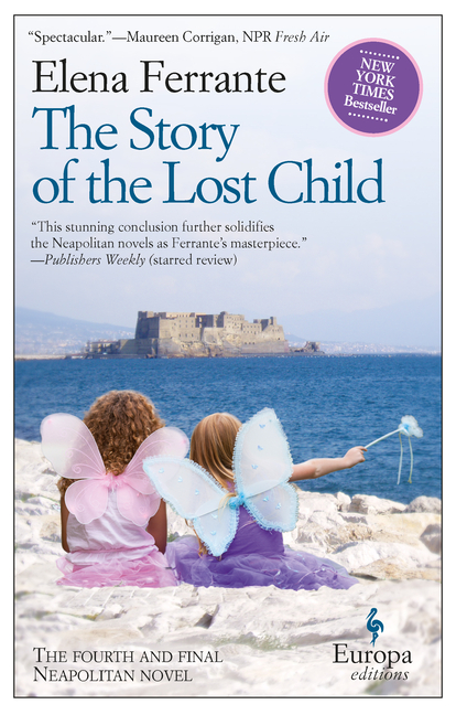 The Story of the Lost Child. Elena Ferrante.