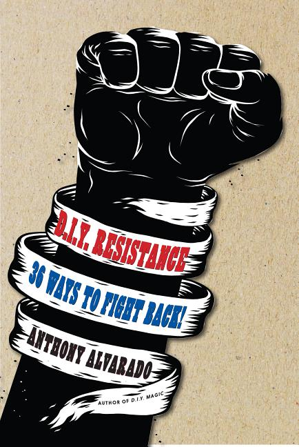 DIY Resistance. Anthony Alvarado