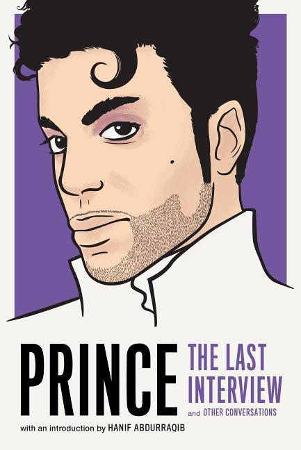 Prince: The Last Interview: and Other Conversations (The Last Interview Series). Prince