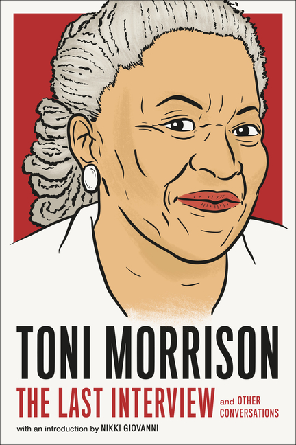 Toni Morrison: The Last Interview: and Other Conversations (The Last Interview Series